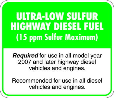 Ultra-Low Sulfur Highway Diesel Fuel (15 ppm Sulfur Maximum). Required for use in all model year 2007 and later highway diesel vehicles and engines. Recommended for use in all diesel vehicles and engines.