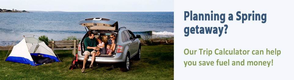 Planning a Spring getaway? Our Trip Calculator can save you fuel and money!