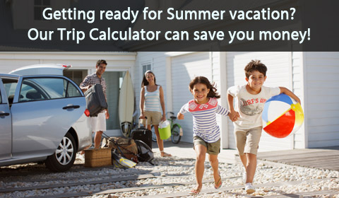 Getting ready for summer vacation? Our Trip Calculator can save you money