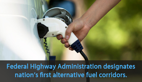 The FHWA has designated the nation�s first alternative fuel corridors